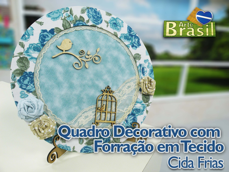 Programa Arte Brasil - 20.01.2015 - Cida Frias - Quadro Decorativo com Forração em Tecido
