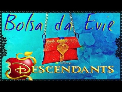 Disney Descendentes - Tutorial Bolsa da Evie! Descendants DIY Evie's purse