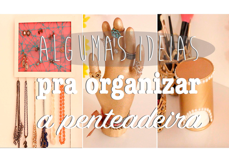 DIY: Algumas Ideias Pra Organizar e Decorar a Penteadeira | Tour pela Penteadeira