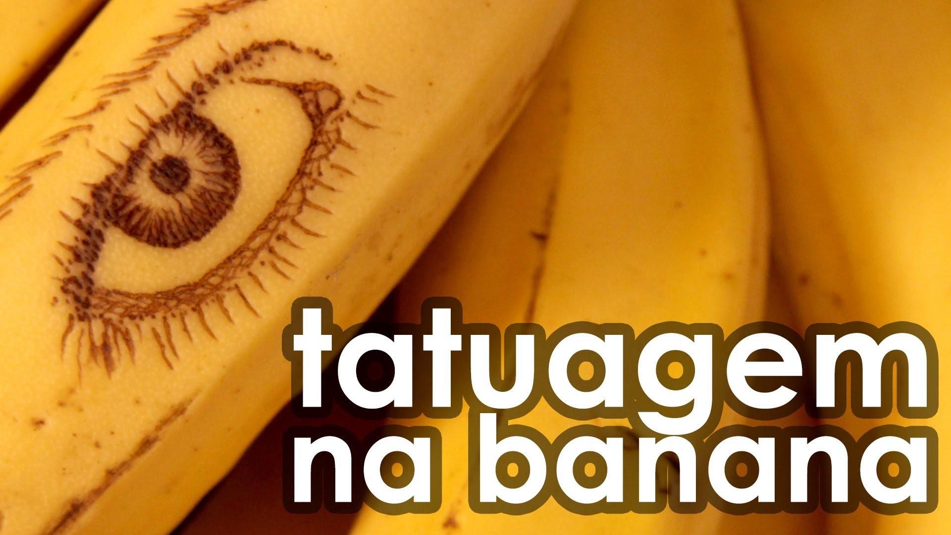 Tatuagem na banana (experiência de Biologia)