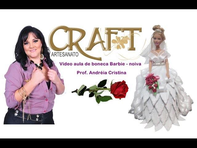 VIDEO AULA BONECA EM E V A - Prof. Andréia Cristina Craft