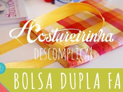 Descomplica! Aprenda a costurar uma bolsa dupla face ou ecobag de tecido passo a passo