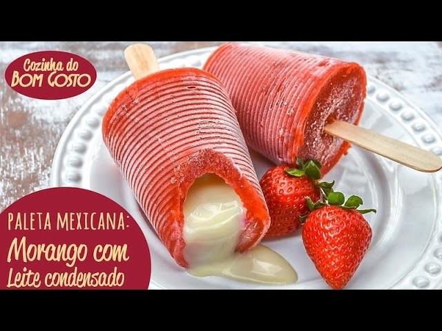 Paleta Mexicana Caseira com Copos Descartáveis (Morango com Leite Condensado) | Cozinha do Bom Gosto