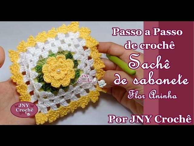 Sachê de sabonete Flor Aninha por JNY Crochê