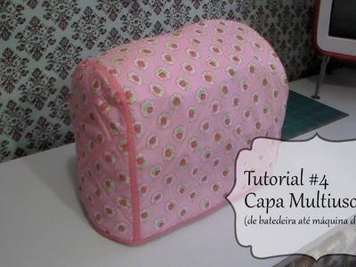 Tutorial #4 Como fazer capa multiuso para batedeira e máquina de costura