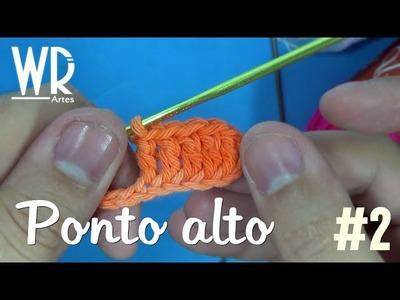 Como fazer o ponto alto do crochê - Aula #2