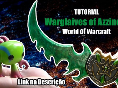 D.I.Y. Como fazer a Warglaive of Azzinoth do Illidan (World of Warcraft) - Kmaker Tutorial