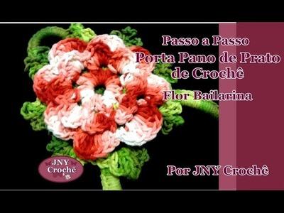 Passo a passo Porta pano de prato de crochê Flor Bailarina por JNY Crochê