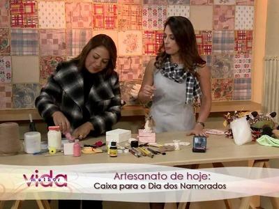 Vida Melhor - Artesanato: Roberta Ávila ensina Caixa para o Dia dos Namorados