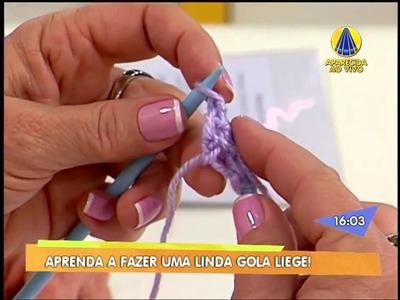 Vitoria Quintal Gola Liege em Tricô Programa Santa Receita