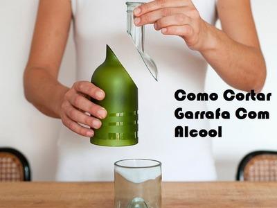 Como Cortar Garrafa De Vidro Com Alcool e Barbante