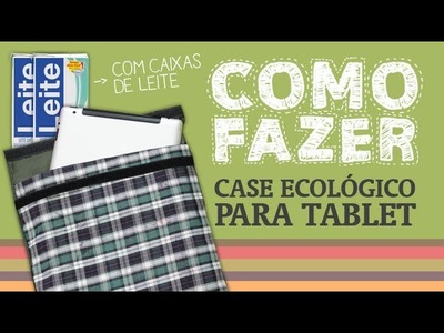 Como Fazer um case ecológico para tablet. How to: eco case for tablet