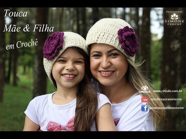 Gorro.Touca de Crochê Mãe e Filha - Professora Simone