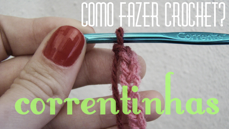 Como fazer correntinhas ou ponto corrente - Aprendendo crochê - Tipos de pontos - Aula nº 2
