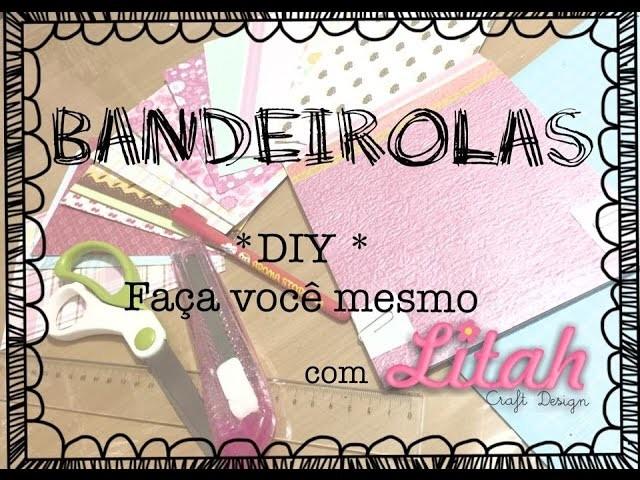 DIY *Bandeirolas de Scrapbook *