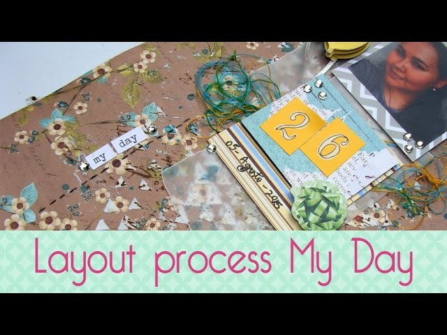 Layout process My Day- Scrapbook by Tamy