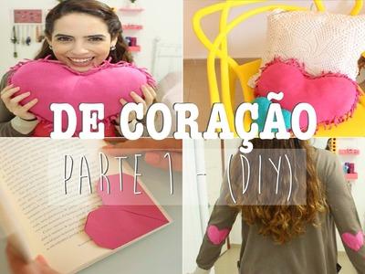 DE CORAÇÃO - PARTE 1 (DIY) ::: almofada sem costura | marcador de página | cotoveleira coração