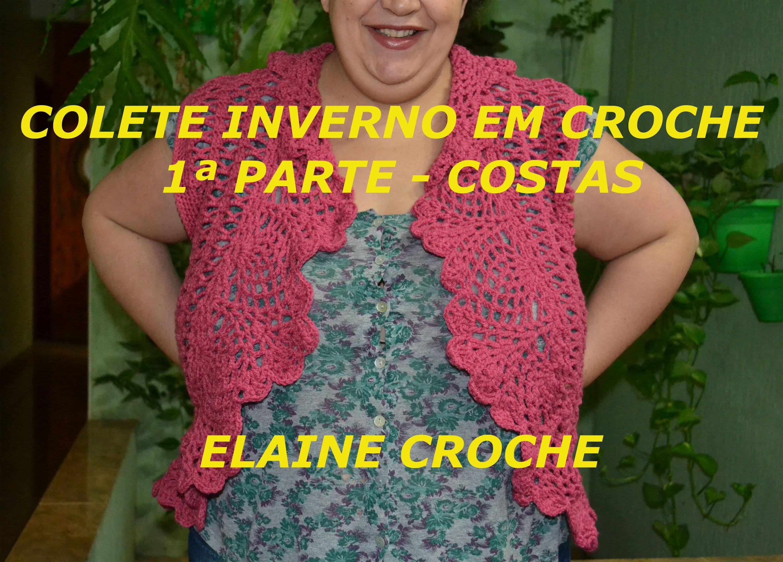 COLETE INVERNO EM CROCHÊ - COSTAS