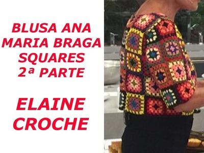 Blusa Crochê Ana Maria Braga em Squares - 2ª Parte
