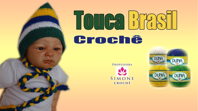 Touca.Gorro de Crochê para Bebê Brasil - Professora Simone
