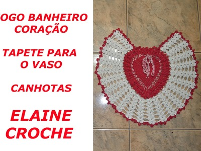 CROCHE PARA CANHOTOS - LEFT HANDED CROCHET - JOGO BANHEIRO CORAÇÃO TAPETE VASO - CANHOTAS