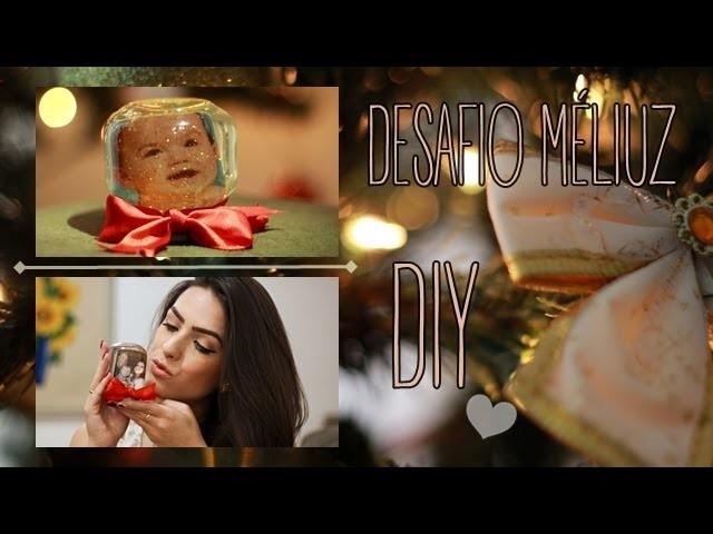 DESAFIO MÉLIUZ 3: DIY GLOBO DE NEVE COM FOTO | Tudo em Dose Dupla