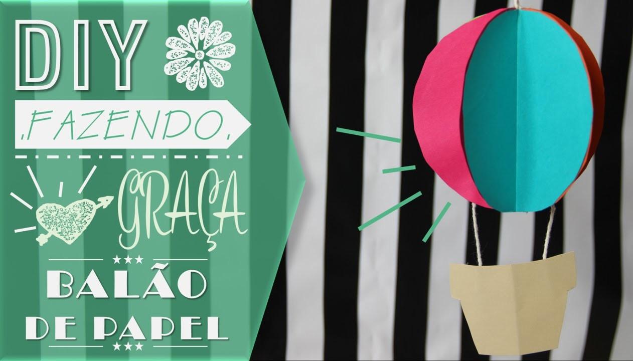 DIY - Balão de Papel |CINCO GRAÇAS|