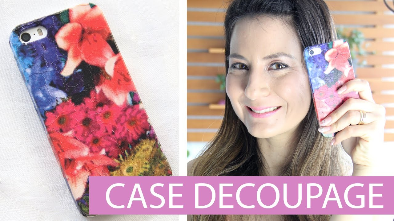 [DIY] Como customizar Case Celular c. Guardanapo I Decoupage - wFashionista