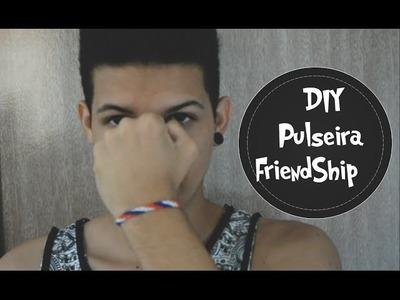 DIY: Como fazer Friendship Bracelets.Pulseiras da Amizade.Pulseiras Hippie