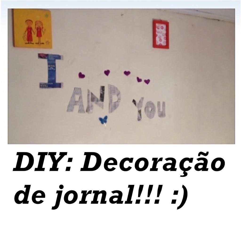 DIY: Decoração de jornal,