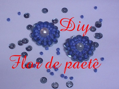 Flor de paetê  Diy. Flower sequins Diy