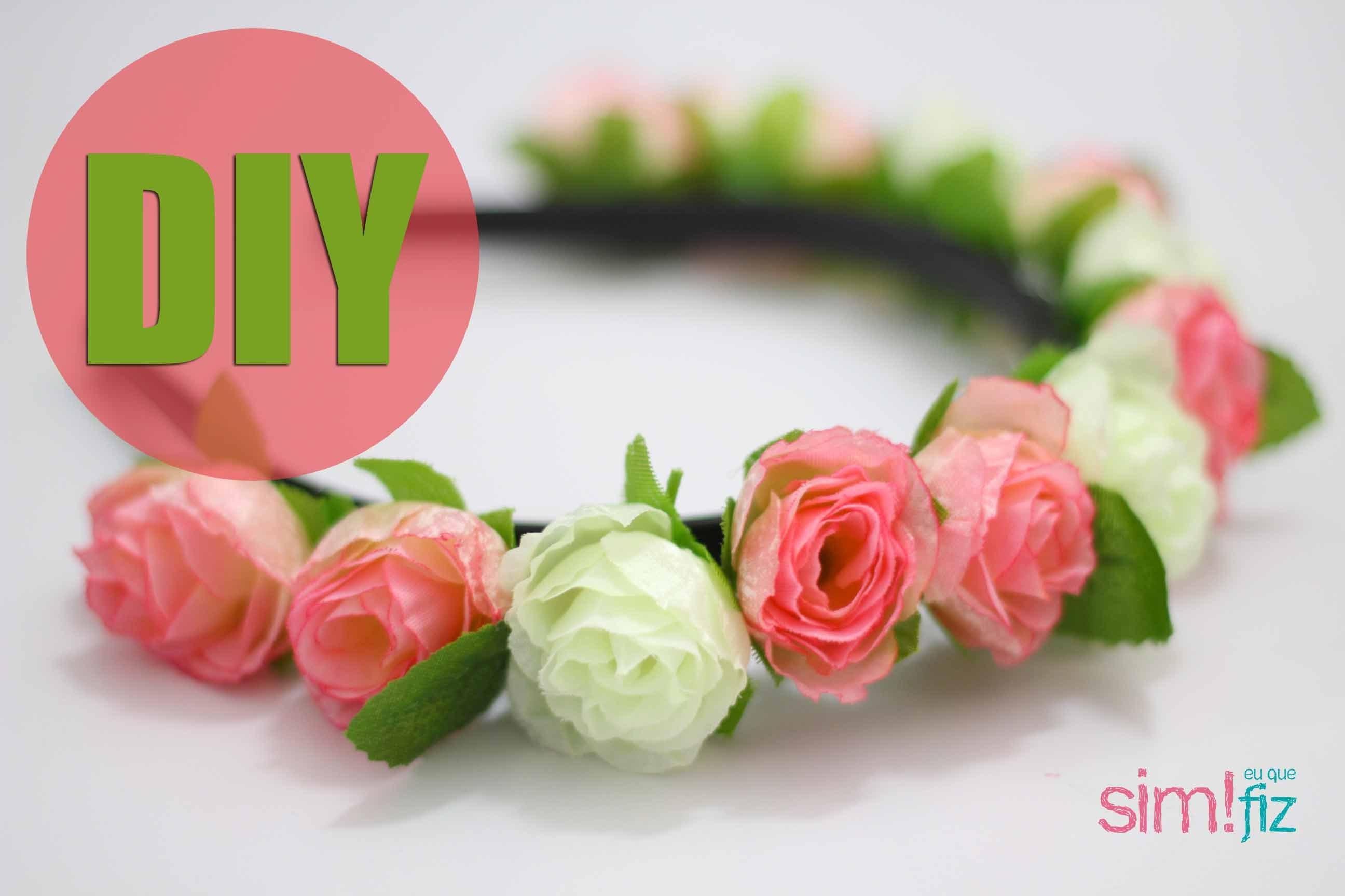 DIY Tiara de Flores | Sim! eu que fiz
