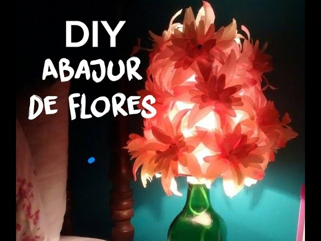 Abajur de flores - DIY