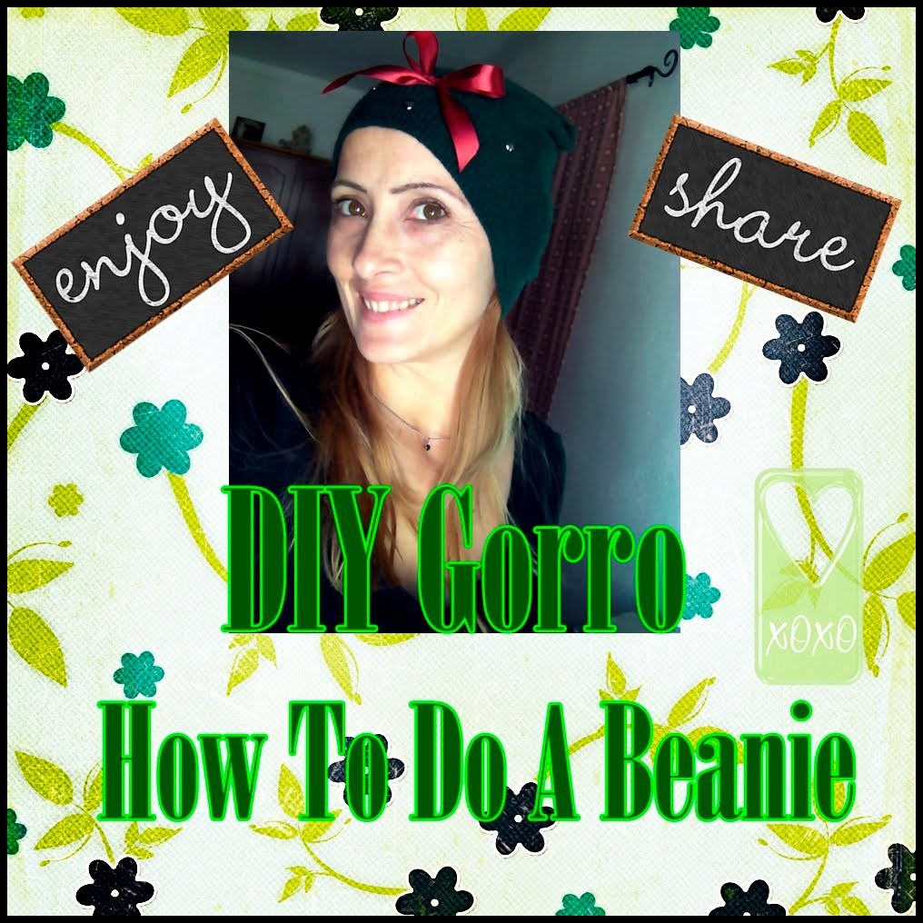Diy gorro (How to do a Beanie)
