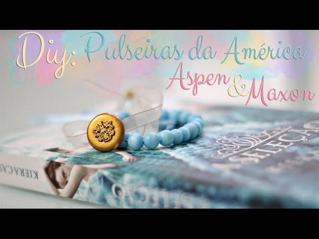 DIY: A Seleção - Pulseira da América Singer - Aspen e Maxon ♥