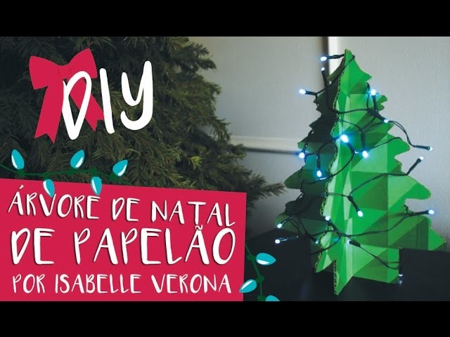 Tutorial Árvore de NATAL de papelão. DIY Christmas Tree by Isabelle Verona