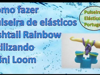 Tutorial como fazer pulseira de elastico fishtail rainbow com mini loom pulseiras elasticos portugal