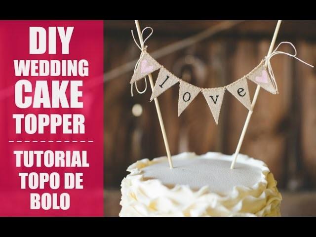 DIY WEDDING CAKE TOPPERS:: TUTORIAL TOPO DE BOLO CASAMENTO