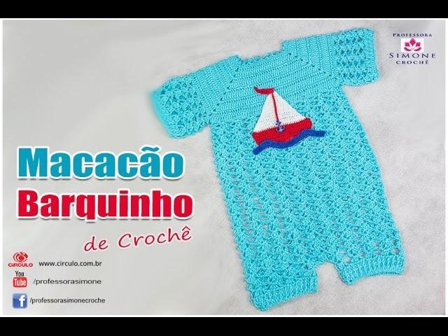 Macacão de Crochê Barquinho Professora Simone