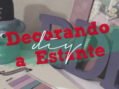 Decorando a Estante (Enfeites) | DIY