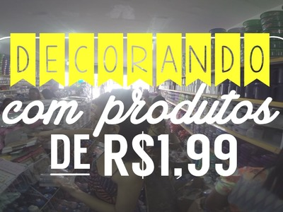 Decoração com produtos de R$1,99 - #1 - Decore gastando pouco - DIY