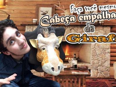 DIY; Faça você mesmo! Cabeça de Girafa Empalhada!