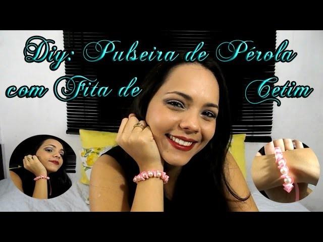DIY - Pulseira de Pérola com Fita de Cetim #VEDA13