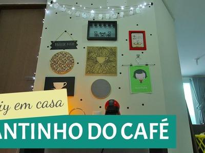 DIY EM CASA #4 - Cantinho do Café | GAVETAMIX