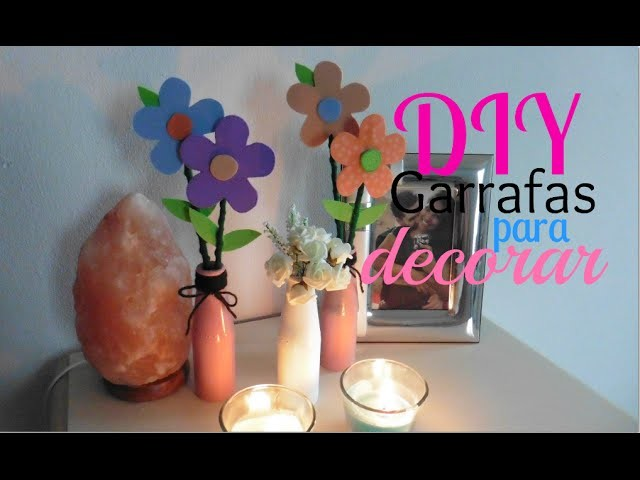 DIY Garrafas para decorar