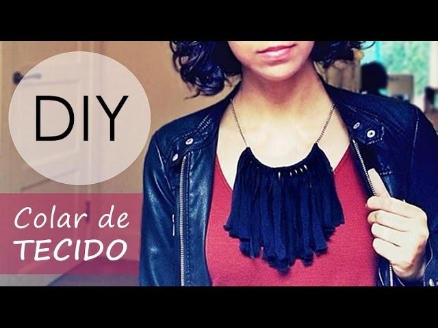 DIY: Colar de Tecido (Faça Você Mesmo) - Natália Cassilo