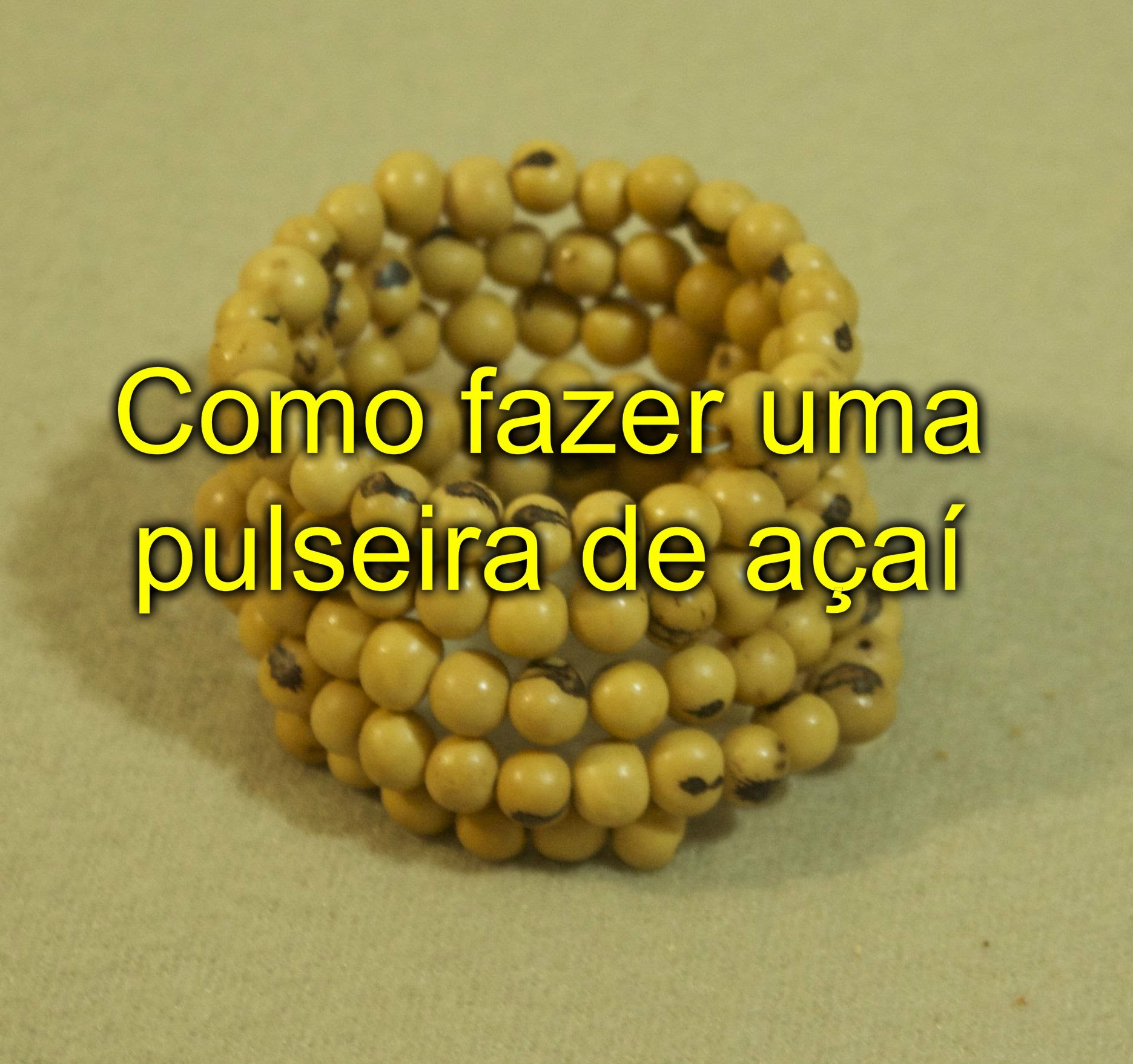 DIY -  COMO FAZER UMA PULSEIRA DE AÇAI