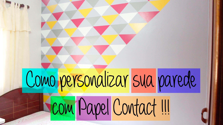Inventando Moda - DIY - Como personalizar sua parede com Papel Contact - por Prih Gomes