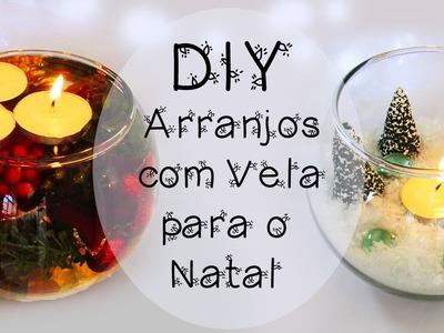 DIY: Como Fazer Arranjos com Velas para o Natal (Christmas Centerpieces Ideas)