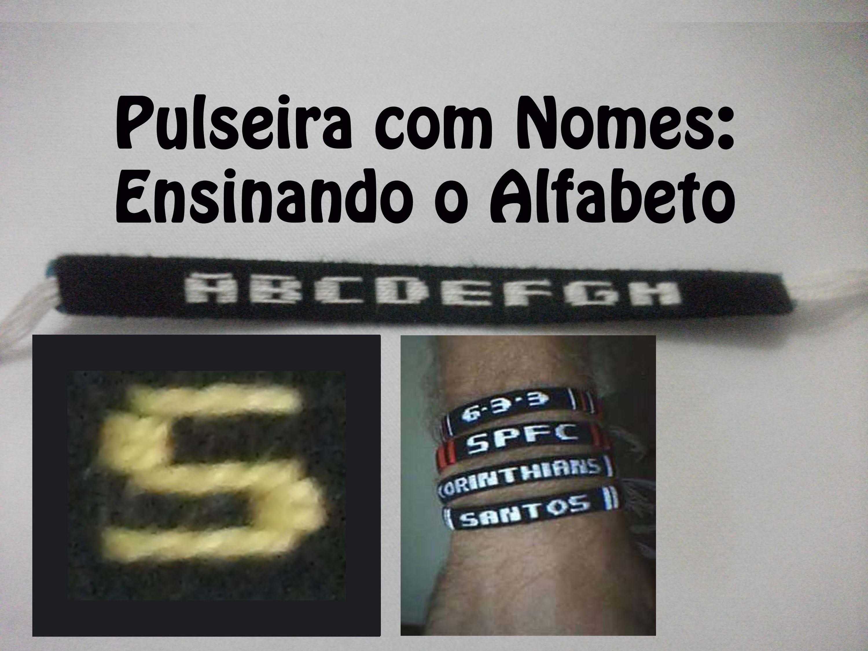 DIY Pulseira com nome - Letra S